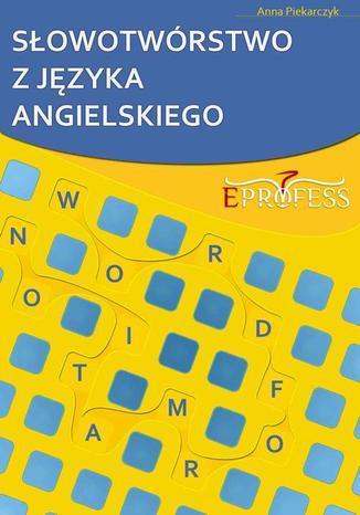Okładka książki/ebooka Słowotwórstwo z Języka Angielskiego