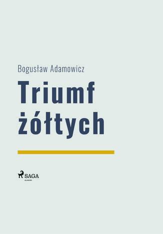 Okładka książki/ebooka Triumf żółtych