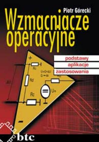 Okładka książki/ebooka Wzmacniacze operacyjne - podstawy, aplikacje, zastosowania