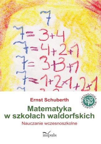 Okładka książki/ebooka Matematyka w szkołach waldorfskich