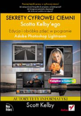 Okładka książki/ebooka Sekrety cyfrowej ciemni Scotta Kelbyego. Edycja i obróbka zdjęć w programie Adobe Photoshop Lightroom