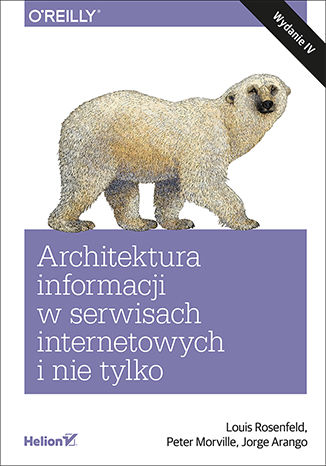 Okładka książki/ebooka Architektura informacji w serwisach internetowych i nie tylko. Wydanie IV