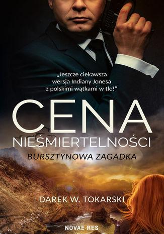 Okładka książki/ebooka Cena nieśmiertelności. Bursztynowa zagadka