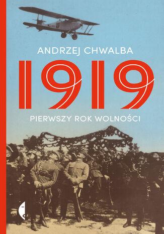Okładka książki/ebooka 1919. Pierwszy rok wolności