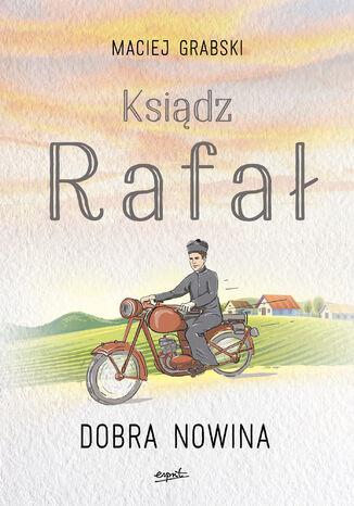 Okładka książki/ebooka Ksiądz Rafał 1. Dobra nowina