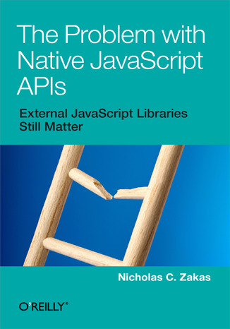 Okładka książki/ebooka The Problem with Native JavaScript APIs