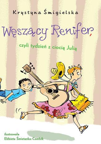 Okładka książki/ebooka Węszący Renifer. czyli tydzień z ciocią Julią