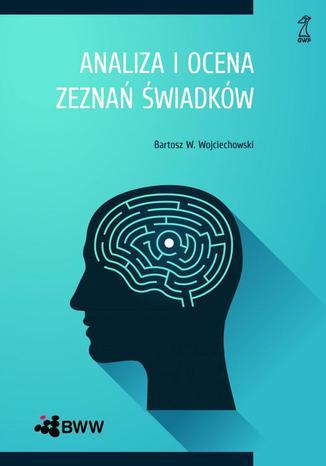 Okładka książki/ebooka Analiza i ocena zeznań świadków
