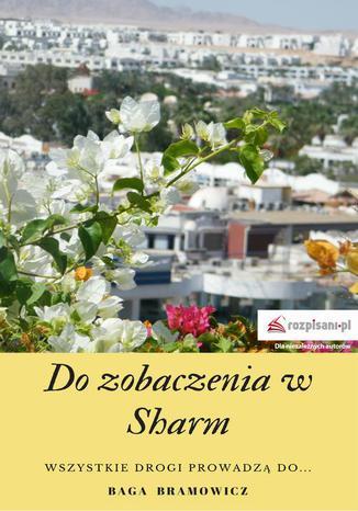 Okładka książki/ebooka Do zobaczenia w Sharm
