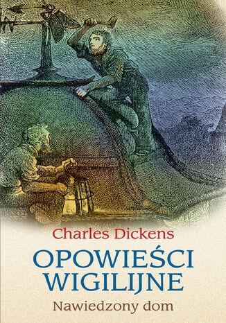 Okładka książki/ebooka Opowieści wigilijne: Nawiedzony dom