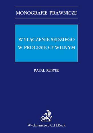 Okładka książki/ebooka Wyłączenie sędziego w procesie cywilnym