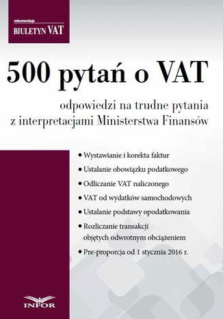 Okładka książki/ebooka 500 pytań o VAT - odpowiedzi na trudne pytania z interpretacjami Ministerstwa Finansów