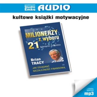 Okładka książki Milionerzy z wyboru 21 tajemnic sukcesu