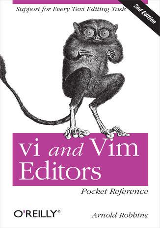 Okładka książki/ebooka vi and Vim Editors Pocket Reference. Support for every text editing task. 2nd Edition