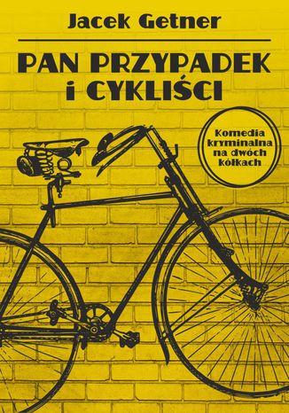 Okładka książki/ebooka Pan Przypadek i cykliści