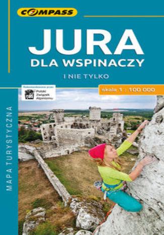 Okładka książki/ebooka Jura dla wspinaczy i nie tylko