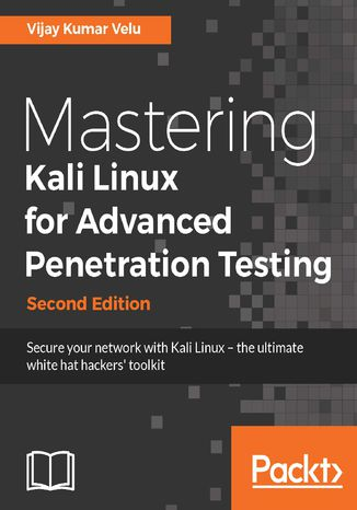 Okładka książki/ebooka Mastering Kali Linux for Advanced Penetration Testing - Second Edition