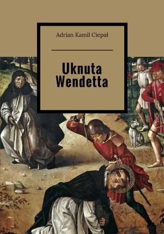 Okładka książki/ebooka Uknuta Wendetta