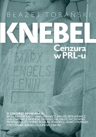 Okładka książki/ebooka Knebel. Cenzura w PRL-u