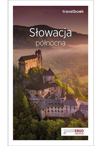 Okładka książki/ebooka Słowacja północna. Travelbook. Wydanie 3