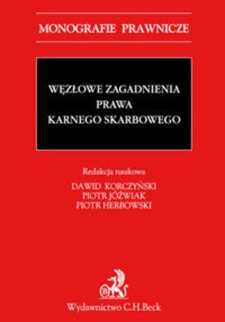 Okładka książki Węzłowe zagadnienia prawa karnego skarbowego
