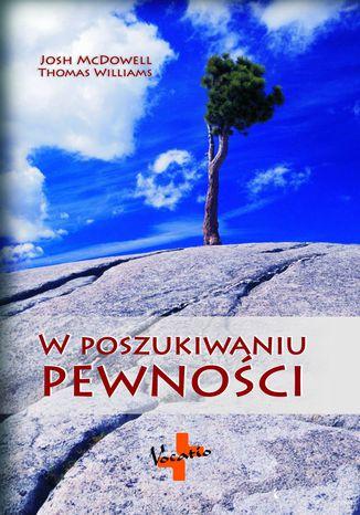 Okładka książki/ebooka W poszukiwaniu pewności