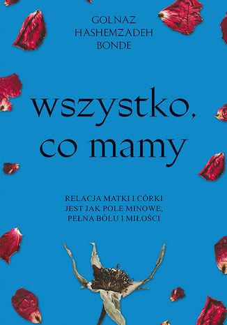 Okładka książki/ebooka Wszystko, co mamy