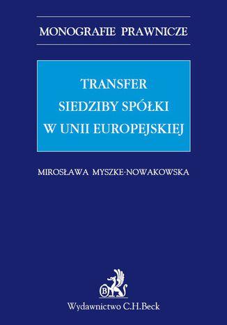 Okładka książki/ebooka Transfer siedziby spółki w Unii Europejskiej