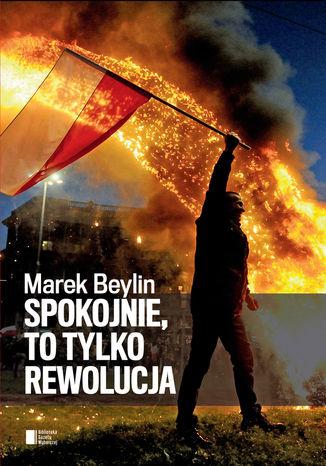 Okładka książki/ebooka Spokojnie, to tylko rewolucja