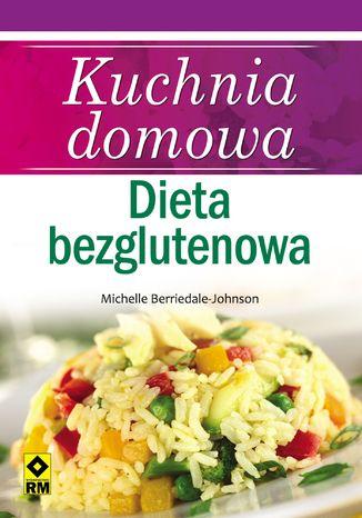 Okładka książki/ebooka Kuchnia domowa. Dieta bezglutenowa