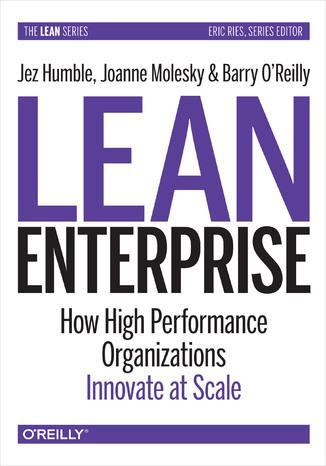Okładka książki/ebooka Lean Enterprise. How High Performance Organizations Innovate at Scale