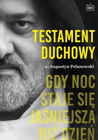 Okładka książki/ebooka Testament duchowy. Gdy noc staje się jaśniejsza niż dzień
