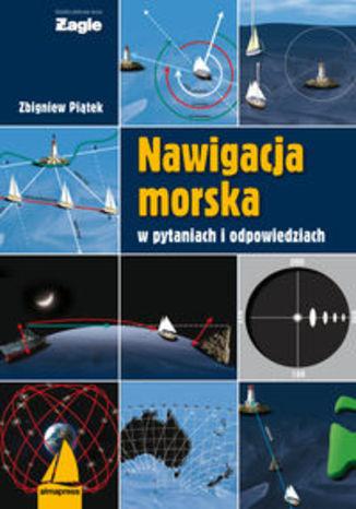 Okładka książki/ebooka Nawigacja morska w pytaniach i odpowiedziach