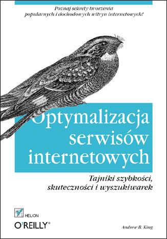 Okładka książki/ebooka Optymalizacja serwisów internetowych. Tajniki szybkości, skuteczności i wyszukiwarek