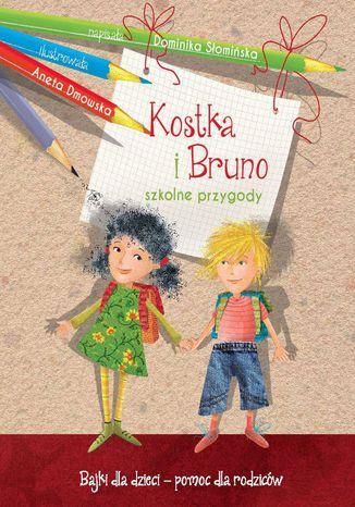 Okładka książki/ebooka Kostka i Bruno. Szkolne przygody