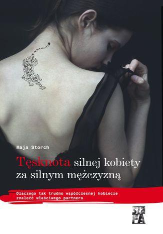 Okładka książki/ebooka Tęsknota silnej kobiety za silnym mężczyzną