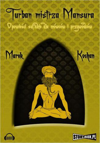 Okładka książki/ebooka Turban mistrza Mansura. Opowieści sufickie dla mówców i przywódców