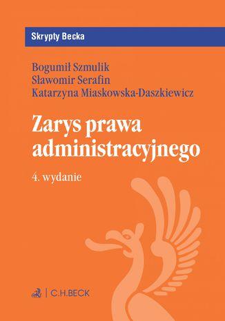 Okładka książki/ebooka Zarys prawa administracyjnego. Wydanie 4
