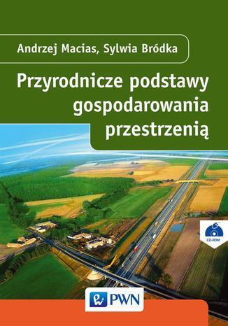 Okładka książki/ebooka Przyrodnicze podstawy gospodarowania przestrzenią