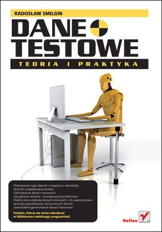 Okładka książki/ebooka Dane testowe. Teoria i Praktyka