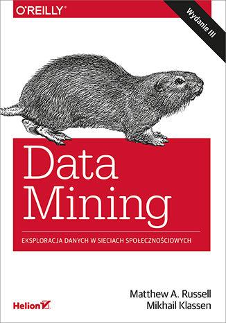 Okładka książki/ebooka Data Mining. Eksploracja danych w sieciach społecznościowych. Wydanie III