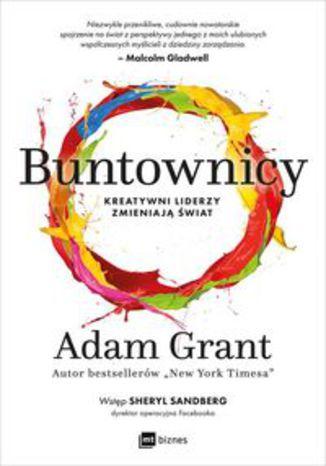 Okładka książki Buntownicy. Kreatywni liderzy zmieniają świat