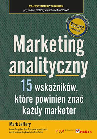 Okładka książki Marketing analityczny. Piętnaście wskaźników, które powinien znać każdy marketer