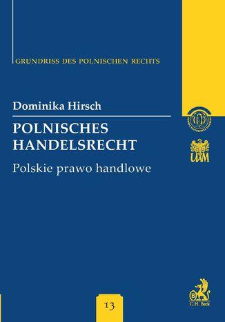 Okładka książki/ebooka Polnisches Handelsrecht. Polskie prawo handlowe Band 13