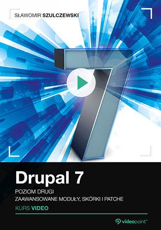 Okładka książki/ebooka Drupal 7. Kurs video. Poziom drugi. Zaawansowane moduły, skórki i patche