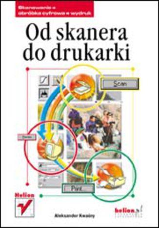 Okładka książki/ebooka Od skanera do drukarki