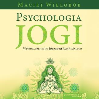 Okładka książki Psychologia jogi. Wprowadzenie do 'Jogasutr' Patańdźalego