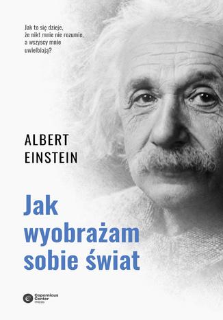 Okładka książki/ebooka Jak wyobrażam sobie świat