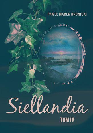 Okładka książki/ebooka Siellandia. Tom 4. Pamiętnik z podróży po Pierścienie