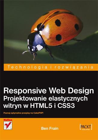 Okładka książki/ebooka Responsive Web Design. Projektowanie elastycznych witryn w HTML5 i CSS3